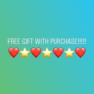 FREE GIFT WITH EVERY PURCHASE!!!!
